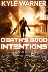 Deaths Good Intentions The End Of The World And Some Other Things Book 1