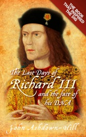 The Last Days of Richard III and the Fate of His DNA book summary