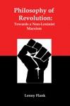 Philosophy Of Revolution Towards A Non-Leninist Marxism