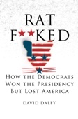 Ratf**ked: The True Story Behind the Secret Plan to Steal America's Democracy - David Daley Cover Art