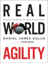 Real World Agility Practical Guidance For Agile Practitioners 1e