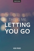 This Is Me Letting You Go - Heidi Priebe Cover Art