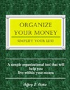 Organize Your Money Simplify Your Life