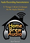 Audio Recording Awesomeness 5 Things I Wish Id Known As An Audio Newbie