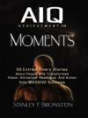 Achievement IQ Moments