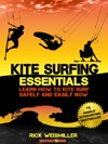 Kitesurfing Essentials Learn How To Kite Surf Safely And Easily NOW