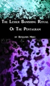 The L.B.R.P.: A Quick Guide to the Lesser Banishing Ritual of the Pentagram