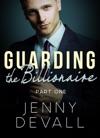 Guarding The Billionaire Part 1