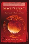 Oracles Legacy Dawn Of Illumination Book 3