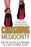Crushing Mediocrity