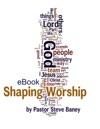 Shaping Worship