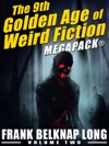 The 9th Golden Age Of Weird Fiction MEGAPACK Frank Belknap Long Vol 2