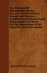 The Elements Of Homeopathic Theory Practice Materia Medica Dosage And Pharmacy - Compiled And Arranged From Homeopathic Text Books For The Information Of All Enquirers Into Homeopathy