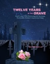 Twelve Years In The Grave