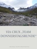 """Via Crux """"Team Donnerstagsrunde"""