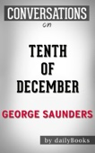 Tenth of December: A Novel By George Saunders  Conversation Starters