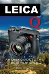 Leica Q An Easy Guide To The Best Features