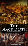 The Black Death Historys Most Effective Killer