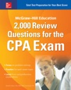McGraw-Hill Education 2000 Review Questions For The CPA Exam