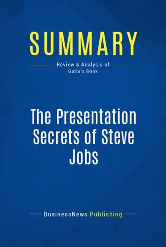 Summary The Presentation Secrets of Steve Jobs