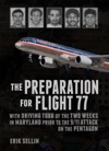 The Preparation For Flight 77 With Driving Tour Of The Two Weeks In Maryland Prior To The 911 Attack On The Pentagon