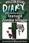 Minecraft Diary Of A Teenage Zombie Villager - Book 1 - Unofficial Minecraft Diary Books For Kids Age 8 9 10 11 12 Teens Adventure Fan Fiction Series