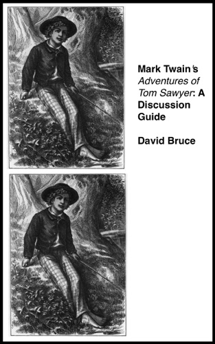 Mark Twains Adventures of Tom Sawyer A Discussion Guide