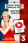 Learn French - Parallel Text  Easy Reader  Easy Listener  Audio Enhanced EBook No 3