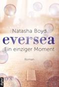 Natasha Boyd - Eversea - Ein einziger Moment Grafik