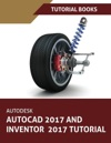 Autodesk AutoCAD 2017 And Inventor 2017 Tutorial