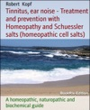 Tinnitus - Ear Noise Treated With Homeopathy Und Biochemistry