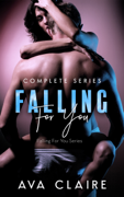 Falling For You - Complete Series