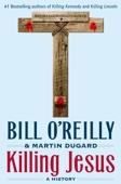Killing Jesus - Bill O'Reilly & Martin Dugard Cover Art