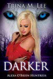 DARKER (ALEXA OBRIEN HUNTRESS BOOK 6)