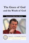 The Grace Of God And The Wrath Of God Interviews With Steve McVey
