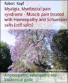 Myalgia Myofascial Pain Syndrome - Muscle Pain Treated With Homeopathy And Schuessler Salts Cell Salts