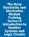 The Navy Electricity And Electronics Module Training Series13 Introduction To Number Systems And Logic Circuits