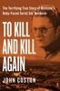 John Coston - To Kill and Kill Again  artwork