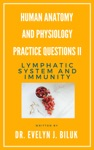 Human Anatomy And Physiology Practice Questions II Lymphatic System And Immunity