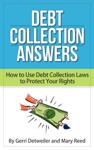 Debt Collection Answers How To Use Debt Collection Laws To Protect Your Rights