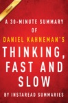 Thinking Fast And Slow By Daniel Kahneman - A 30-minute Summary