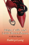 Whips Cuffs And Little Brown Boxes A Lilly M Mystery
