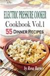 Electric Pressure Cooker Cookbook Vol1 55 Electric Pressure Cooker Dinner Recipes