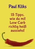 15 Tipps, wie du mit Low Carb richtig heiß aussiehst