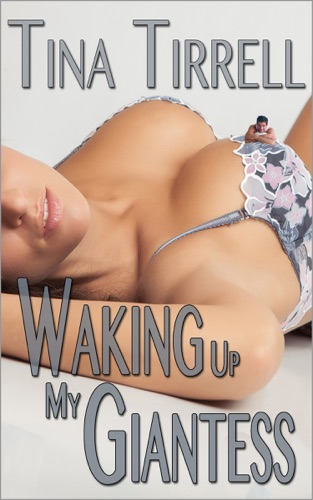 Waking Up My Giantess