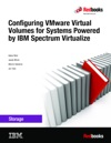 Configuring VMware Virtual Volumes For Systems Powered By IBM Spectrum Virtualize