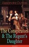 The Conspirators  The Regents Daughter Illustrated