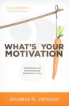 Whats Your Motivation Identifying And Understanding What Drives You