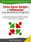 Cmo Ganar Amigos E Influenciar A Las Personas En El Siglo 21