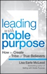 Leading With Noble Purpose